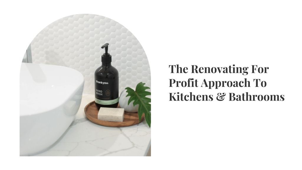renovating for profit approach to kitchens and bathrooms